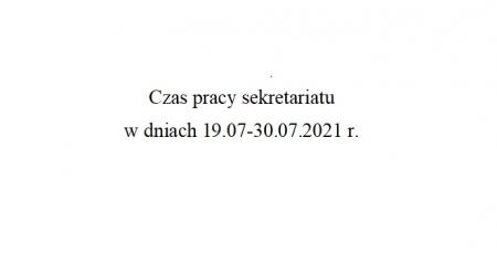 Czas pracy sekretariatu w dniach 19.07-30.07.2021 r.